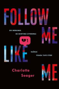 Follow me, like me. Charlotte Seager