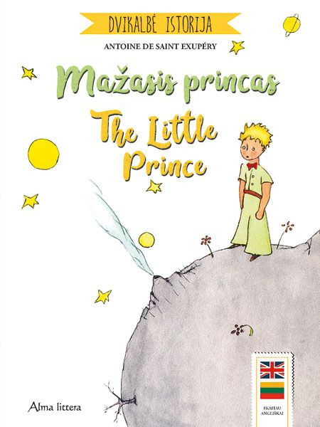 Mažasis princas. The Little Prince. Antoine de Saint-Exupery